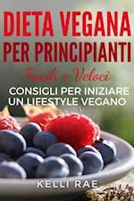 Dieta Vegana per Principianti: Facili e Veloci consigli per iniziare un Lifestyle Vegano af Kelli Rae
