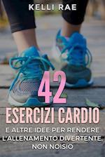 42 Esercizi Cardio e Altre Idee per Rendere l'Allenamento Divertente, Non Noioso af Kelli Rae