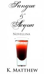Novellina (Sangue e Acqua vol.3) af K. Matthew