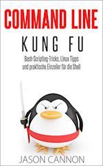 Command Line Kung Fu: Bash-Scripting-Tricks, Linux Tipps und praktische Einzeiler fur die Shell