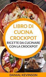 Libro di cucina Crockpot: Ricette da cucinare con la Crockpot af Danial Kevinson