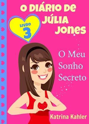 O Diario de Julia Jones,  Livro 3,  O Meu Sonho Secreto af Katrina Kahler