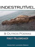 Indestrutivel & Outros Poemas af Kristy Rulebreaker