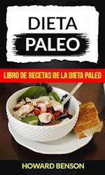 Dieta Paleo: Libro de Recetas de la Dieta Paleo af Howard Benson