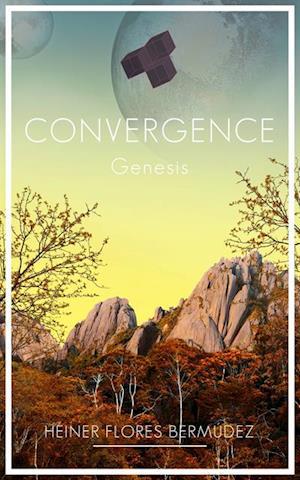 Convergence: Genesis af Heiner Flores Bermudez
