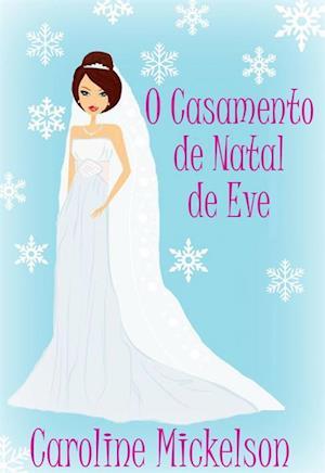O Casamento de Natal de Eve af Caroline Mickelson