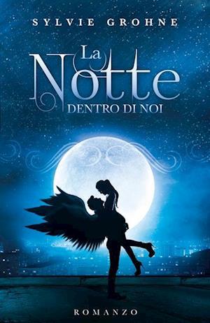 La Notte dentro di Noi af Sylvie Grohne