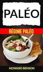 Paleo: Regime Paleo af Howard Benson