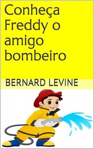 Conheca Freddy o amigo bombeiro af Bernard Levine