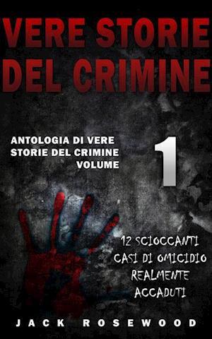 Vere Storie Del Crimine af Jack Rosewood