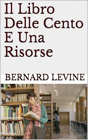 Il libro delle cento e una risorse af Bernard Levine