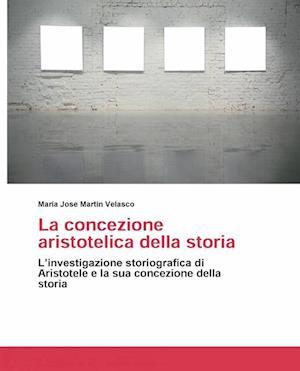 La concezione aristotelica della storia af Maria Jose Martin Velasco