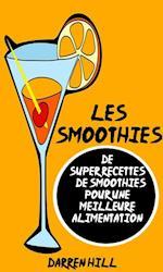 Les Smoothies : De Super Recettes De Smoothies Pour Une Meilleure Alimentation