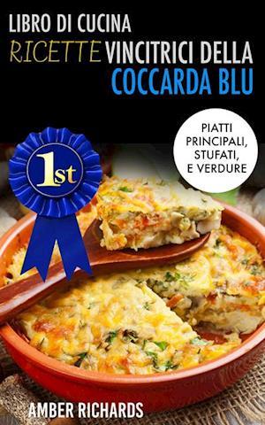Libro di cucina - Ricette vincitrici della coccarda blu af Amber Richards