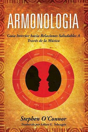 Armonologia- Guia Interior hacia Relaciones Saludables a Traves de la Musica af Stephen John O'Connor