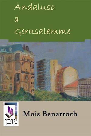 Andaluso a Gerusalemme af Mois Benarroch