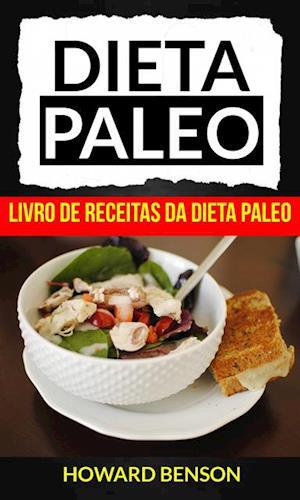 Dieta Paleo: Livro de Receitas da Dieta Paleo af Howard Benson