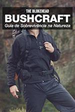 Bushcraft - Guia de sobrevivencia na natureza