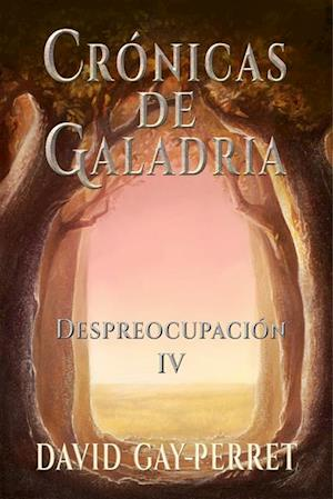 Cronicas de Galadria IV - Despreocupacion af David Gay-Perret