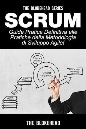 Scrum - Guida Pratica Definitiva alle Pratiche della Metodologia di Sviluppo Agile! af The Blokehead