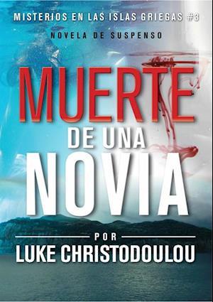 LA MUERTE DE UNA NOVIA af Luke Christodoulou