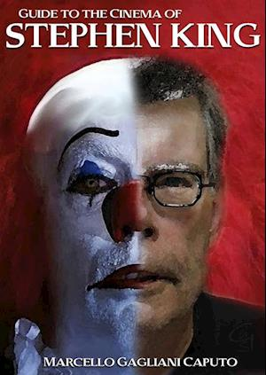 Guide to the Cinema of Stephen King af Marcello Gagliani Caputo
