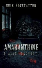 Amaranthine e altri racconti af Erik Hofstatter