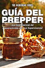 Guia del Prepper: !La guia esencial del preparacionista para la supervivencia!