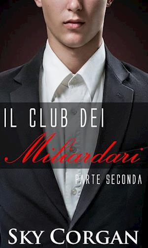 Il Club dei Miliardari: Parte Seconda