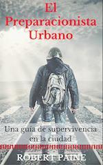 El preparacionista urbano: una guia de supervivencia en la ciudad