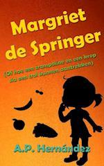Margriet de Springer  (Of hoe een trampoline en een krop sla een trol kunnen aantrekken) af A.P. Hernandez