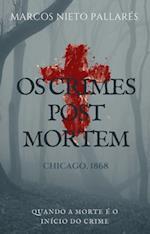 OS CRIMES POST MORTEM: Quando a morte e o inicio do crime.