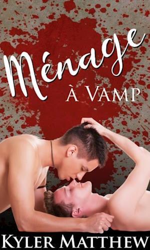 Menage a vamp