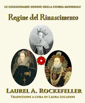 Regine del Rinascimento af Laurel A. Rockefeller