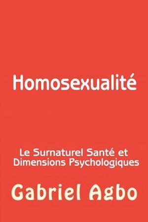 Homosexualite : Le Surnaturel, Sante et Dimensions Psychologiques