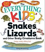 The Everything Kids' Snakes, Lizards, and Other Scaly Creatures Book (EverythingR Kids)