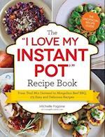 The I Love My Instant Pot Recipe Book (I Love My Instant Pot)