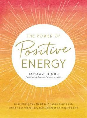 Bog, paperback The Power of Positive Energy af Tanaaz Chubb