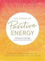The Power of Positive Energy af Tanaaz Chubb