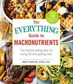 The Everything Guide to Macronutrients (EverythingR)