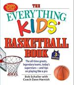 The Everything Kids' Basketball Book (Everything Kids Series)