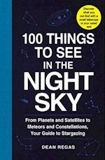 100 Things to See in the Night Sky (100 Things to See)
