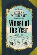 The Modern Witchcraft Guide to the Wheel of the Year (Modern Witchcraft)
