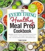 The Everything Healthy Meal Prep Cookbook (Everything)