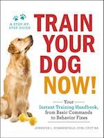 Train Your Dog Now! af Jennifer L. Summerfield