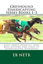 Greyhound Handicapping Series Books 1-3