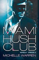 Miami Hush Club af Michelle Warren