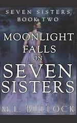Moonlight Falls on Seven Sisters af M. L. Bullock
