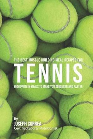 Bog, paperback The Best Muscle Building Meal Recipes for Tennis af Correa (Certified Sports Nutritionist)
