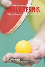 Burn Fat Fast for High Performance Table Tennis